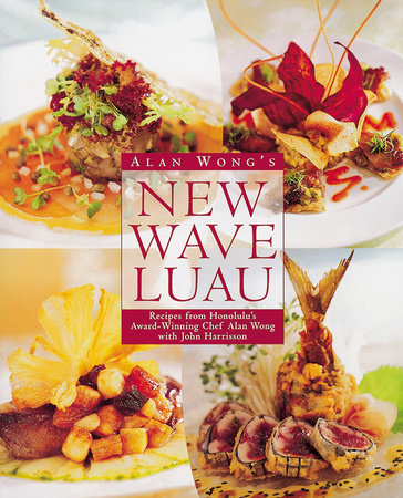 Alan Wong's New Wave Luau by Alan Wong and John Harrisson