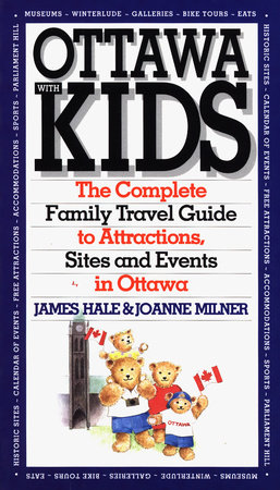Ottawa with Kids by Joanne Miller and James Hale