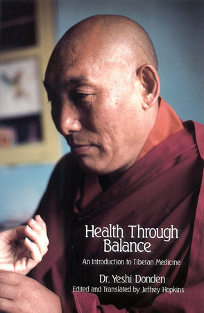 Health Through Balance by Yeshi Dhonden