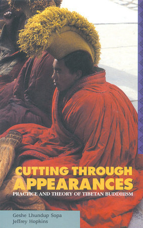 Cutting Through Appearances by Geshe Lhundup Sopa and Jeffrey Hopkins