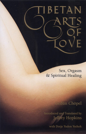 Tibetan Arts of Love by Gedun Chopel