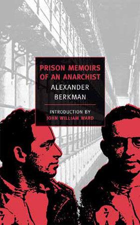 Prison Memoirs of an Anarchist by Alexander Berkman