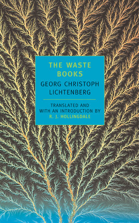 The Waste Books by Georg Christoph Lichtenberg
