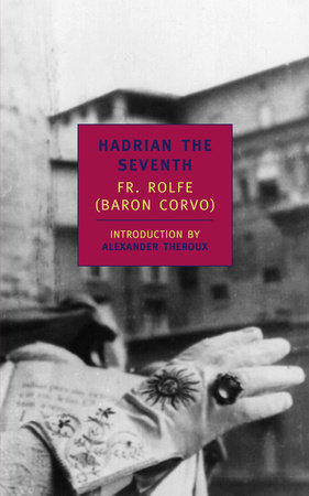 Hadrian the Seventh by Fr. Rolfe