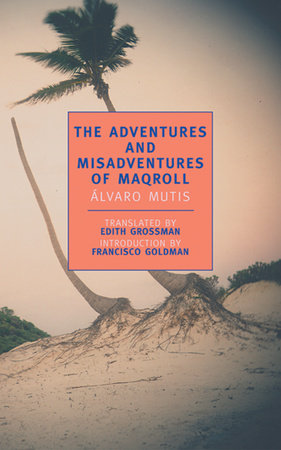 The Adventures and Misadventures of Maqroll by