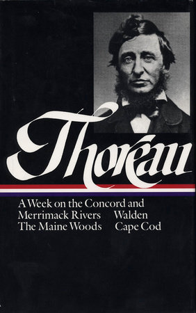 Thoreau: a Week, Walden, Maine Woods, Cape Cod