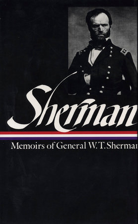 William Tecumseh Sherman: Memoirs of W. T. Sherman (The Library of America)
