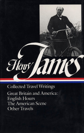 Henry James: Travel Writings 1