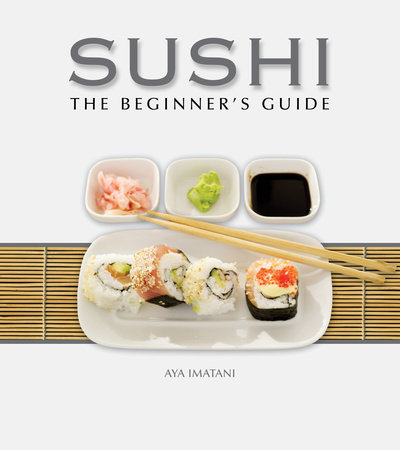Sushi: The Beginner's Guide by