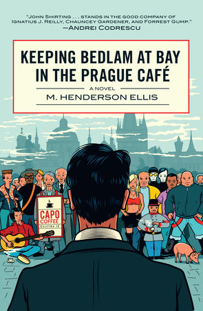 Keeping Bedlam at Bay in the Prague Cafe by