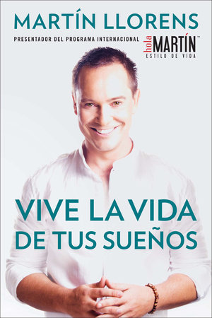 Vive la vida de tus sue±os (Live the life of Your Dreams)