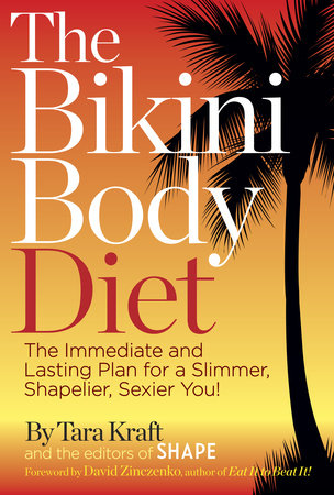 The Bikini Body Diet by Tara Kraft and Editors of Shape