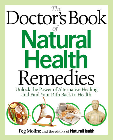 The Doctor's Book of Natural Health Remedies by Editors of Natural Health and Peg Moline