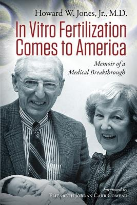 Cover art for In Vitro Fertilization Comes to America: Memoir of a Medical Breakthrough