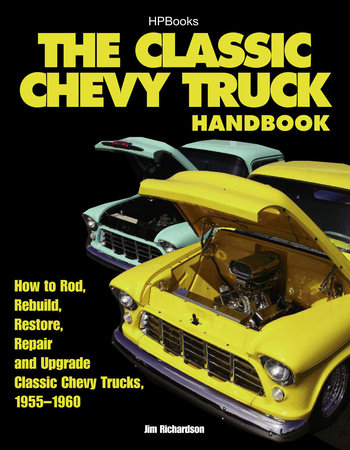 The Classic Chevy Truck Handbook HP 1534