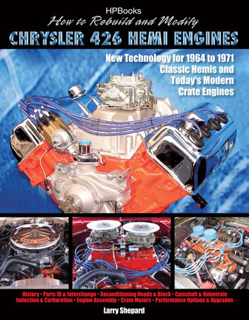 How to Rebuild and Modify Chrysler 426 Hemi EnginesHP1525