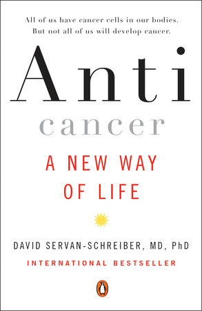 Anticancer, A New Way of Life, New Edition