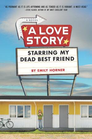 A Love Story Starring My Dead Best Friend