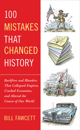 100 Mistakes that Changed History