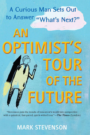 AN Optimist's Tour of the Future