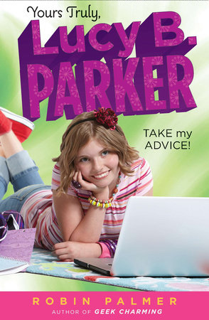 Yours Truly, Lucy B. Parker: Take My Advice