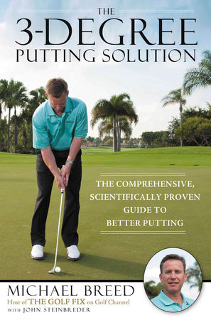The 3-Degree Putting Solution