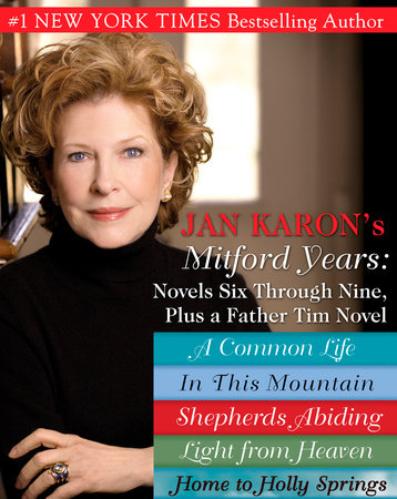 Jan Karons Mitford Years: Novels Six Through Nine; Plus a Father Tim Novel