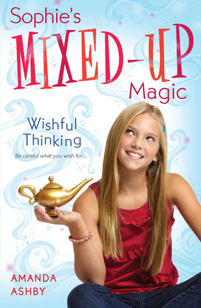 Sophie's Mixed-Up Magic: Wishful Thinking