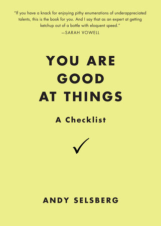 You Are Good at Things
