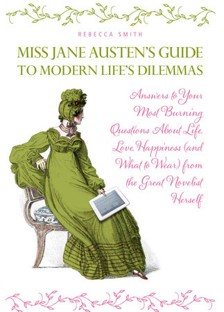 Miss Jane Austen's Guide to Modern Life's Dilemmas