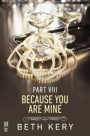 Because You Are Mine Part VIII