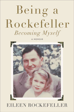 Being a Rockefeller, Becoming Myself