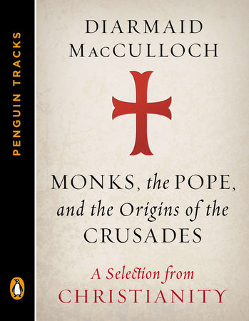 Monks, the Pope, and the Origins of the Crusades