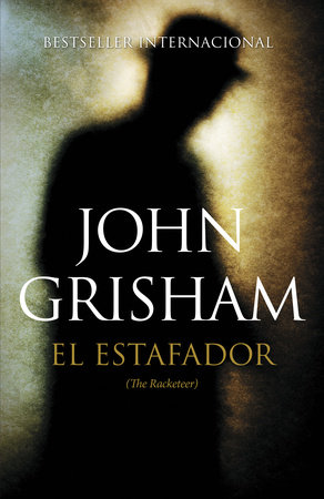 El estafador by John Grisham