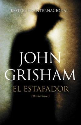 El estafador by John Grisham