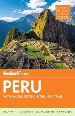 Fodor's Peru by Fodor's Travel Guides