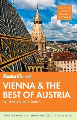 Fodor's Vienna & the Best of Austria by Fodor's Travel Guides