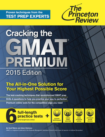Cracking the GMAT Premium Edition with 6 Computer-Adaptive Practice Tests, 2015 by