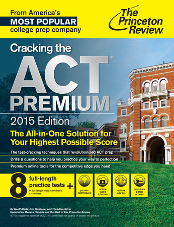 Cracking the ACT Premium Edition with 8 Practice Tests and DVD, 2015 by Princeton Review