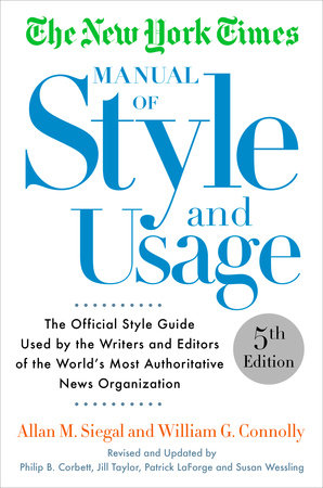 The New York Times Manual of Style and Usage, Revised and Expanded Edition by Allan M. Siegal and William Connolly