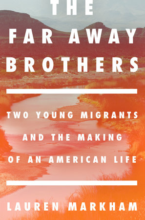 The Far Away Brothers by Lauren Markham