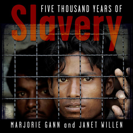 Five Thousand Years of Slavery by Marjorie Gann and Janet Willen