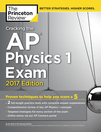 Cracking the AP Physics 1 Exam, 2017 Edition