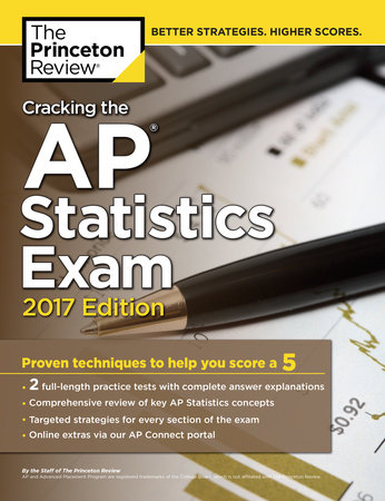 Cracking the AP Statistics Exam, 2017 Edition