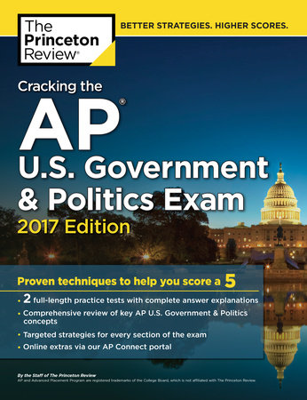 Cracking the AP U.S. Government & Politics Exam, 2017 Edition