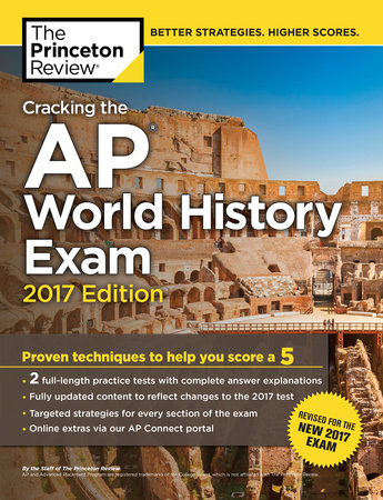 Cracking the AP World History Exam, 2017 Edition