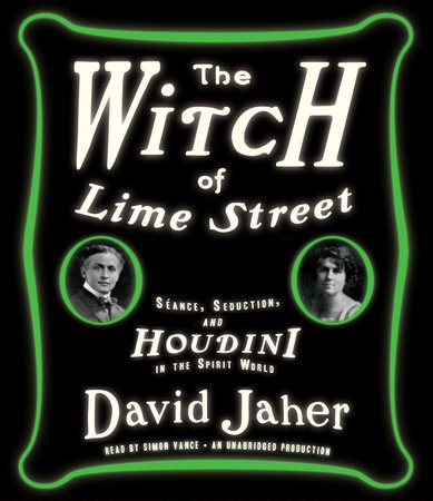The Witch of Lime Street - David Jaher