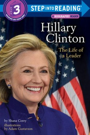 Hillary Clinton: The Life Of A Leader