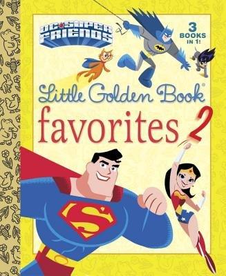 DC Super Friends Little Golden Book Favorites #2 (DC Super Friends)