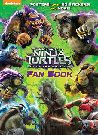 Teenage Mutant Ninja Turtles: Out of the Shadows Fan Book (Teenage Mutant Ninja Turtles: Out of the Shadows)